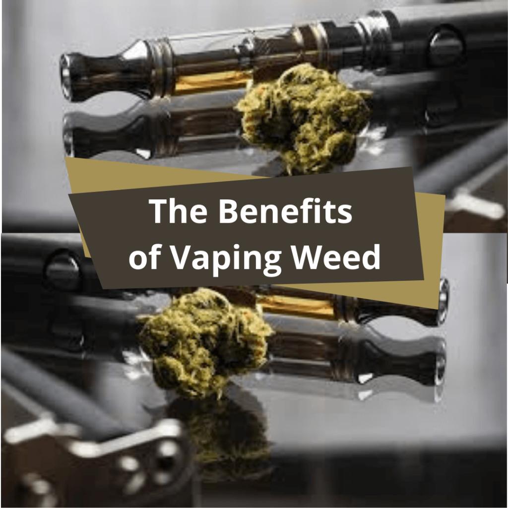 Weed benefits vaping
